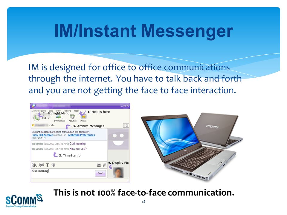 IM is designed for office to office communications through the internet.