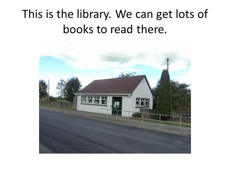 This is the library. We can get lots of books to read there.