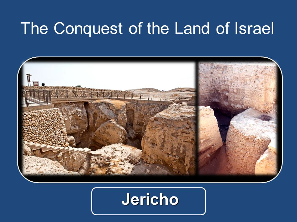 Jericho The Conquest of the Land of Israel