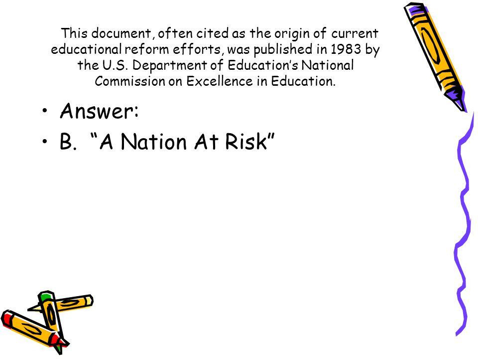 This document, often cited as the origin of current educational reform efforts, was published in 1983 by the U.S. Department of Education's National C