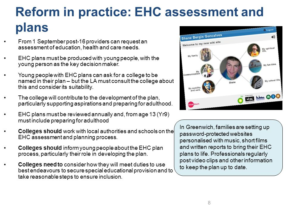 Reform in practice: EHC assessment and plans 8 In Greenwich, families are setting up password-protected websites personalised with music, short films