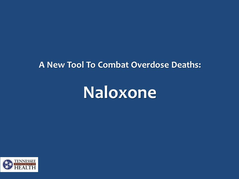 A New Tool To Combat Overdose Deaths: Naloxone