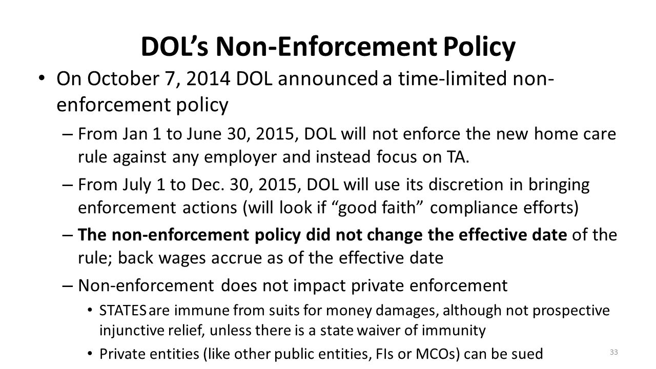DOL's Non-Enforcement Policy On October 7, 2014 DOL announced a time-limited non- enforcement policy – From Jan 1 to June 30, 2015, DOL will not enfor
