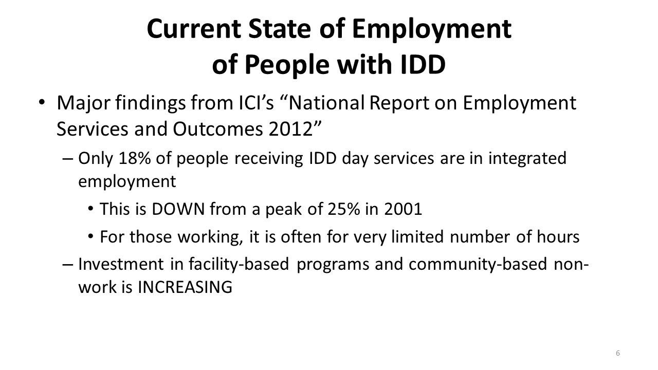 """Current State of Employment of People with IDD Major findings from ICI's """"National Report on Employment Services and Outcomes 2012"""" – Only 18% of peop"""