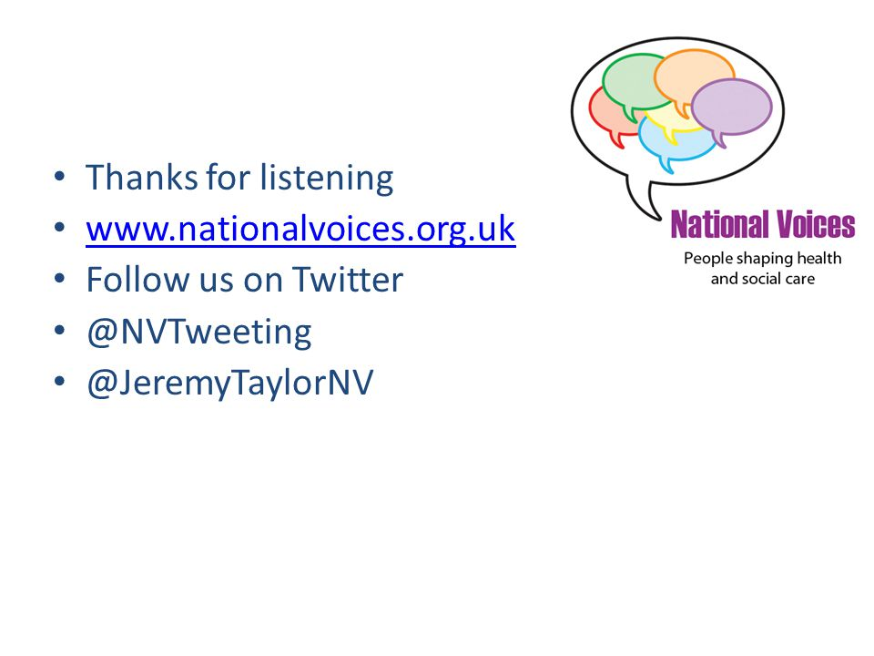 Thanks for listening www.nationalvoices.org.uk Follow us on Twitter @NVTweeting @JeremyTaylorNV