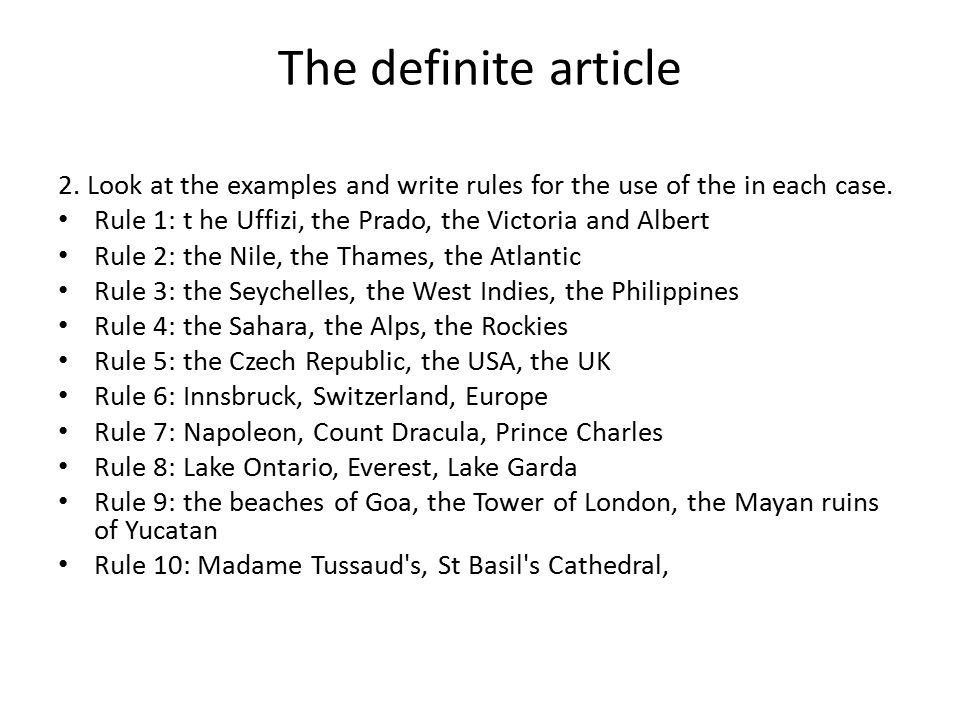 The definite article 2.Look at the examples and write rules for the use of the in each case.