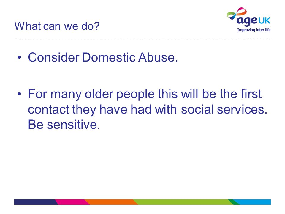 What can we do.Consider Domestic Abuse.