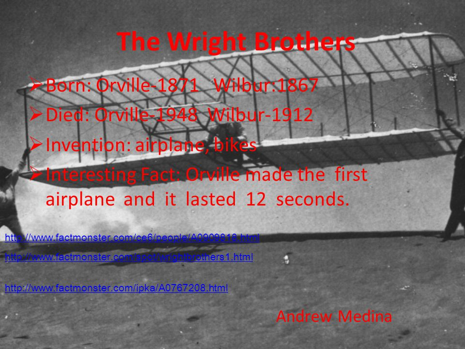 Orville Wright Lauryn Bainbridge Born in August 19, 1871.