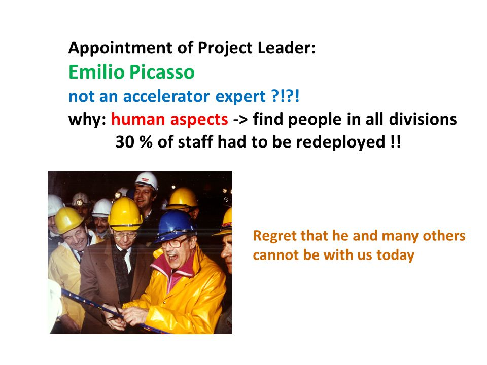 Appointment of Project Leader: Emilio Picasso not an accelerator expert ! .