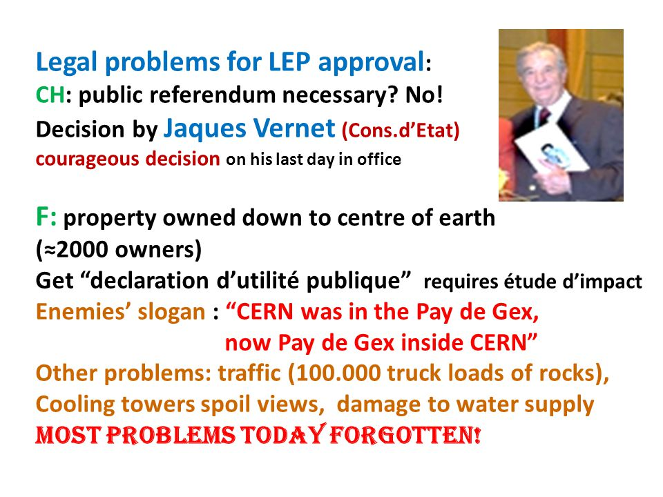 Legal problems for LEP approval : CH: public referendum necessary.