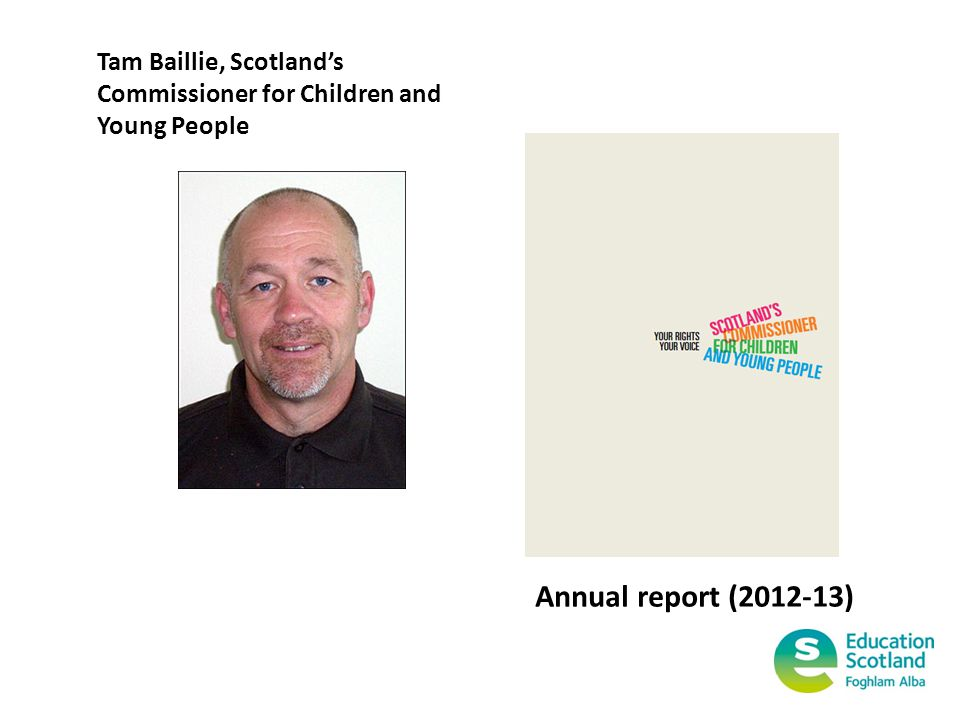 Tam Baillie, Scotland's Commissioner for Children and Young People Annual report (2012-13)