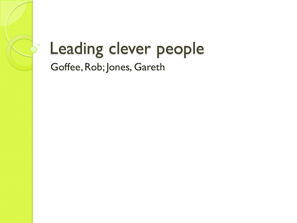 Leading clever people Goffee, Rob; Jones, Gareth