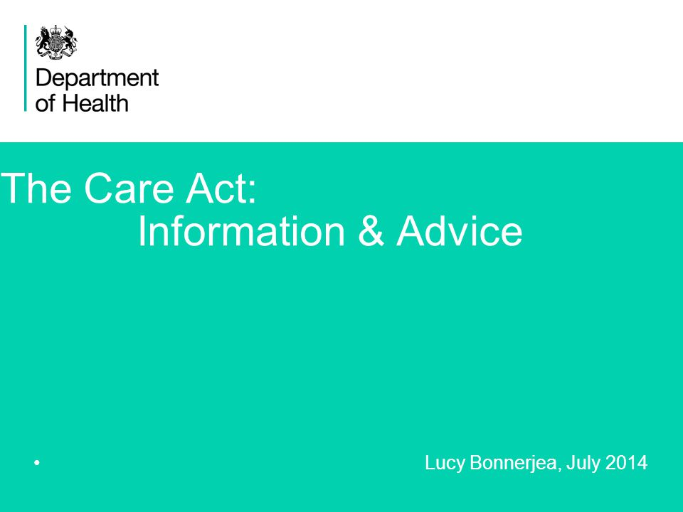 1 The Care Act: Information & Advice Lucy Bonnerjea, July 2014