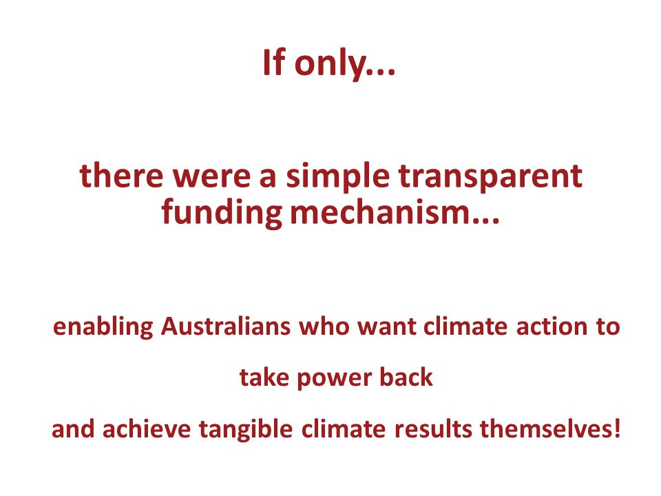 CORENA's Big Win Funding Model CORENA funnels people-power into renewable energy projects – tangible climate results ALL of your donations go straight to the BIG WIN Projects that you and many others want!