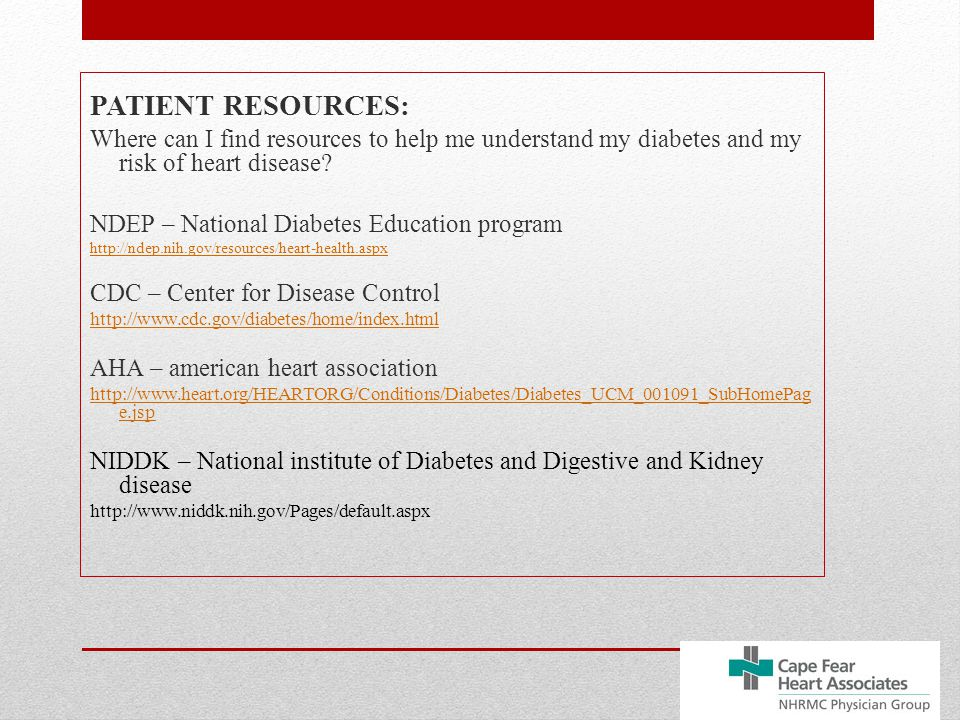 PATIENT RESOURCES: Where can I find resources to help me understand my diabetes and my risk of heart disease.