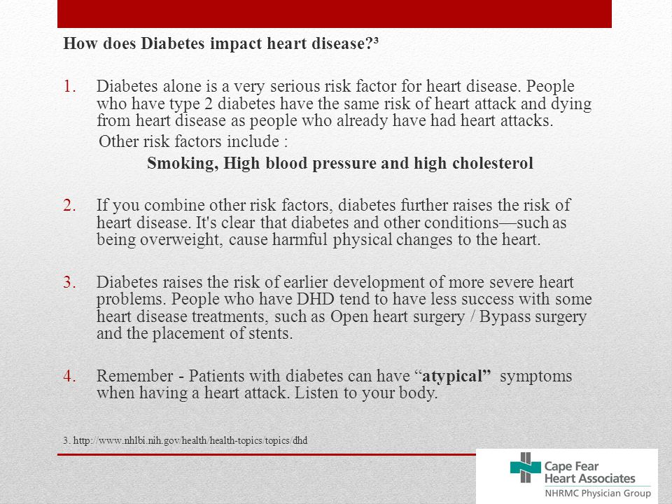 How does Diabetes impact heart disease ³ 1.Diabetes alone is a very serious risk factor for heart disease.