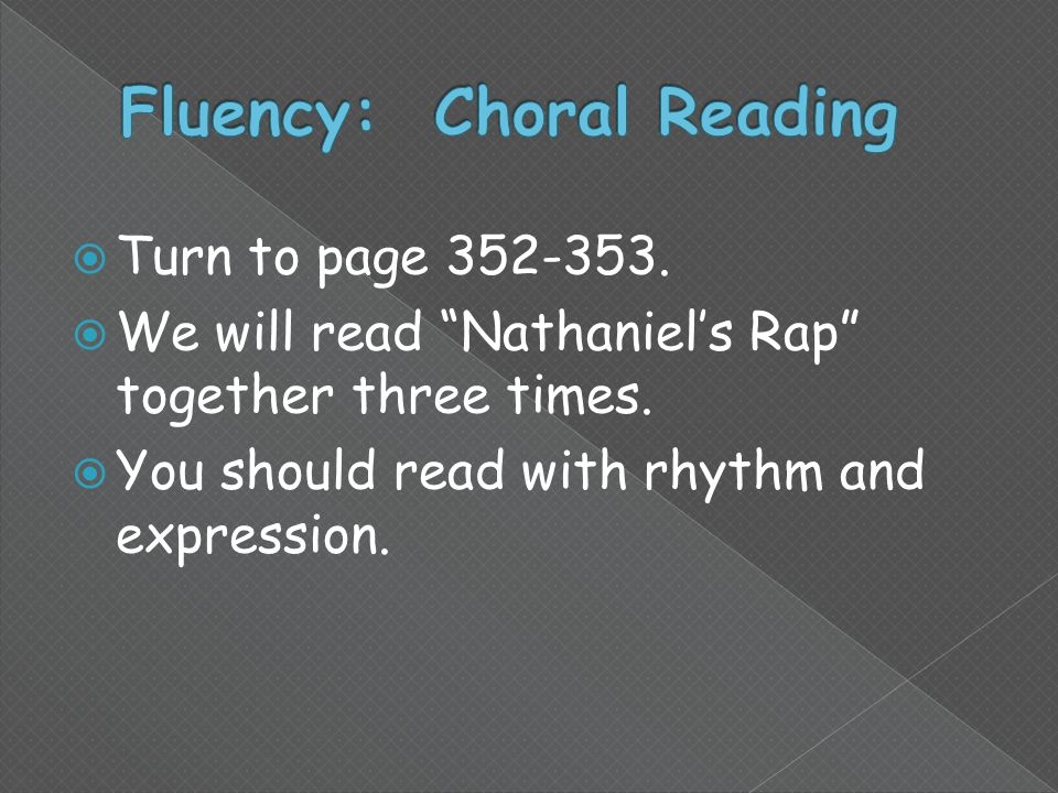  Turn to page 352-353.  We will read Nathaniel's Rap together three times.