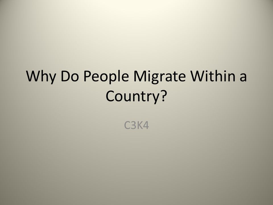 Why Do People Migrate Within a Country? C3K4