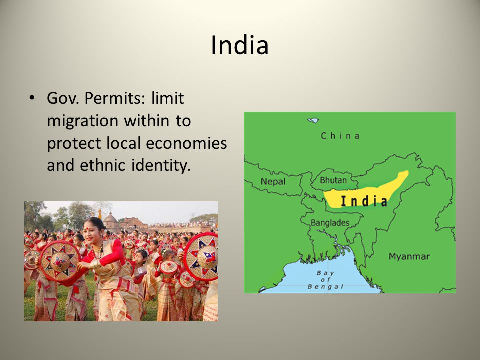 India Gov. Permits: limit migration within to protect local economies and ethnic identity.