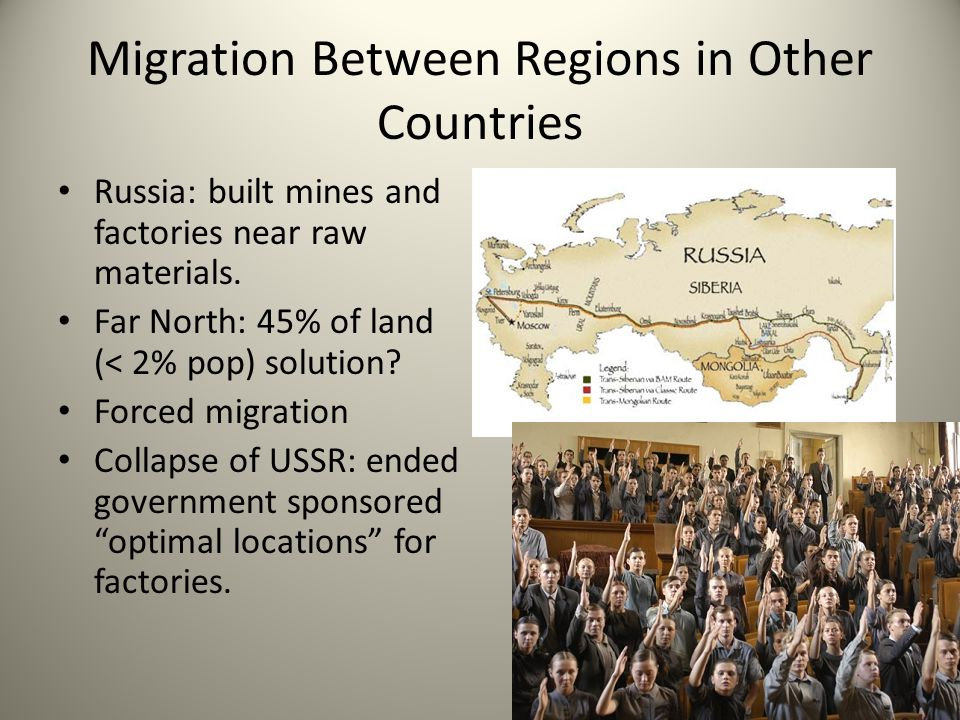 Migration Between Regions in Other Countries Russia: built mines and factories near raw materials.