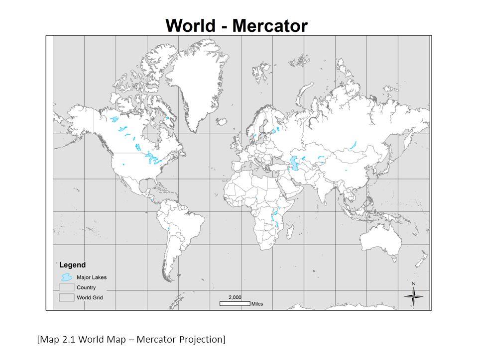 [Map 2.1 World Map – Mercator Projection]