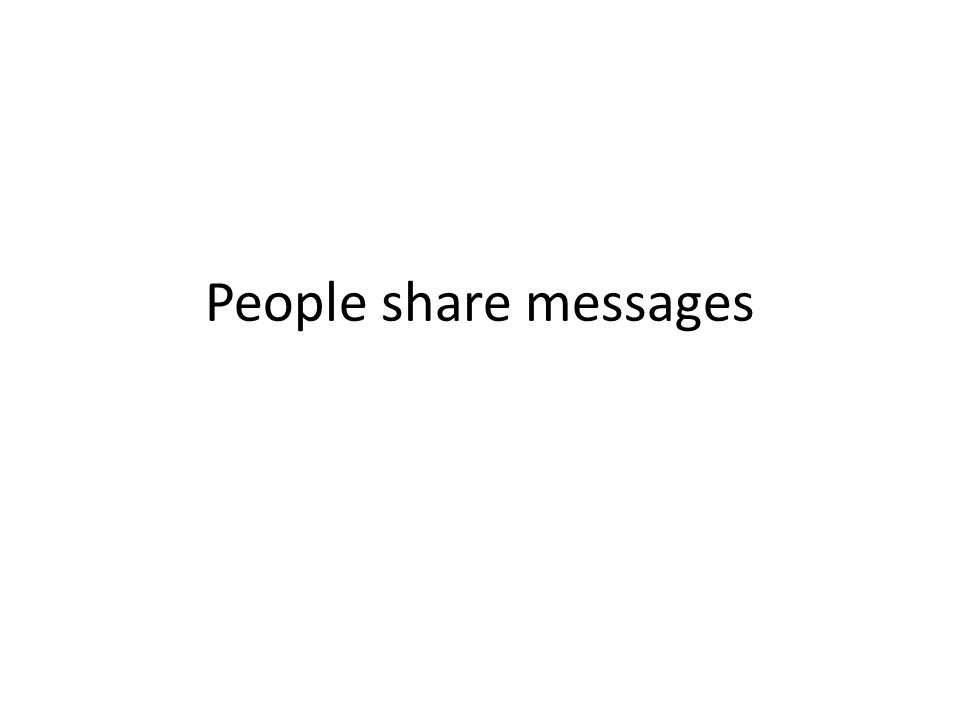 People share messages