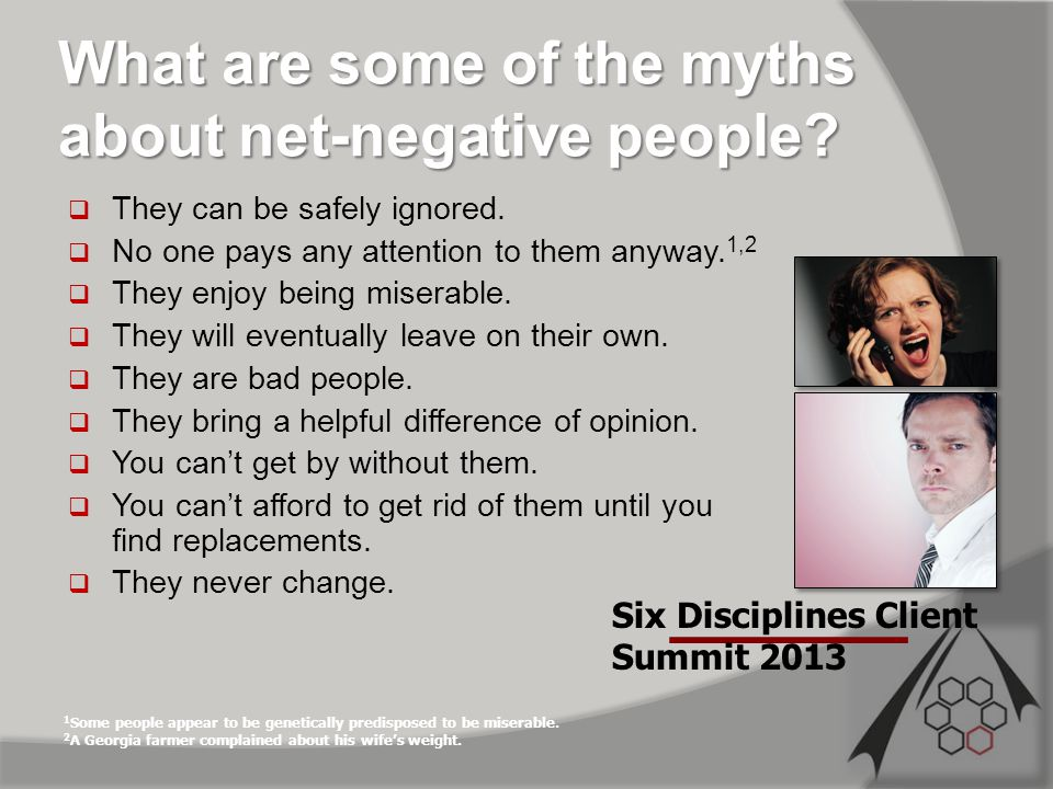 What are some of the myths about net-negative people.