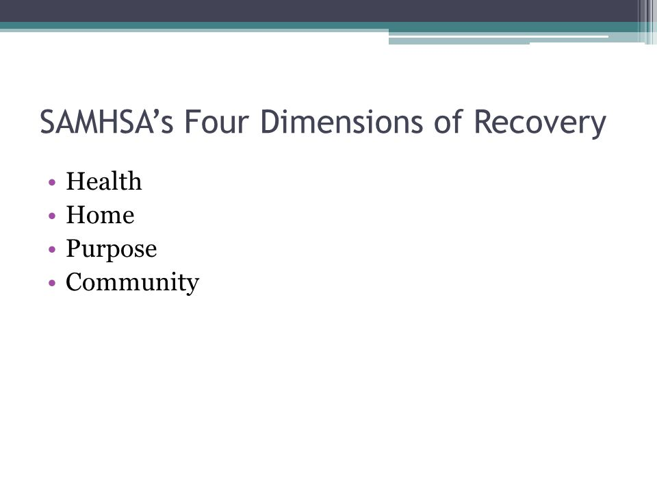 SAMHSA's Four Dimensions of Recovery Health Home Purpose Community