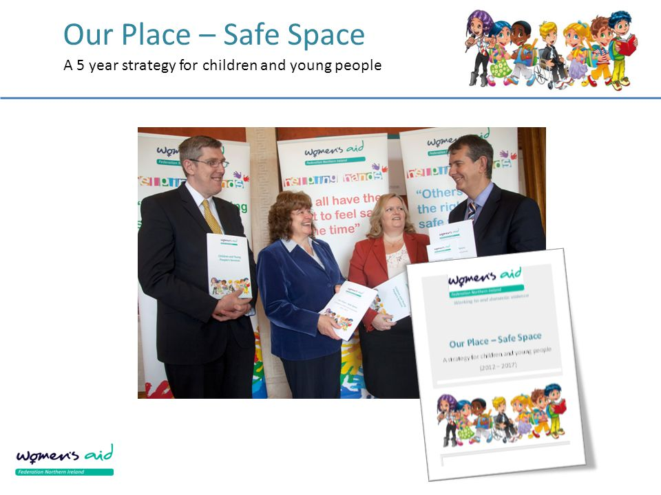 Our Place – Safe Space A 5 year strategy for children and young people