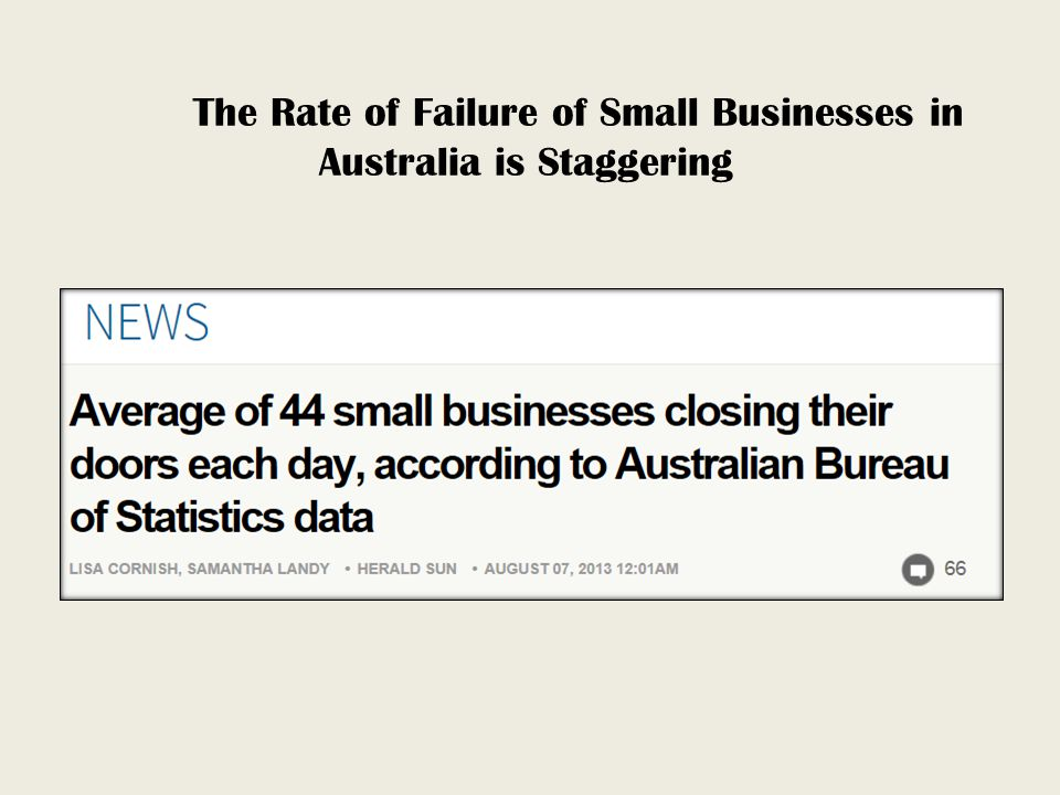 The Rate of Failure of Small Businesses in Australia is Staggering