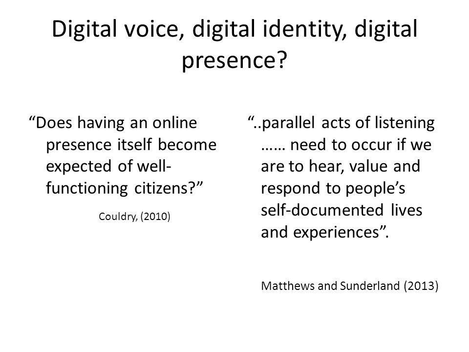 Digital voice, digital identity, digital presence.