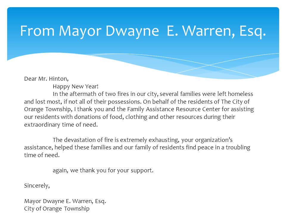 From Mayor Dwayne E. Warren, Esq. Dear Mr. Hinton, Happy New Year! In the aftermath of two fires in our city, several families were left homeless and