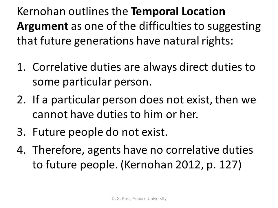 Kernohan outlines the Temporal Location Argument as one of the difficulties to suggesting that future generations have natural rights: 1.Correlative d