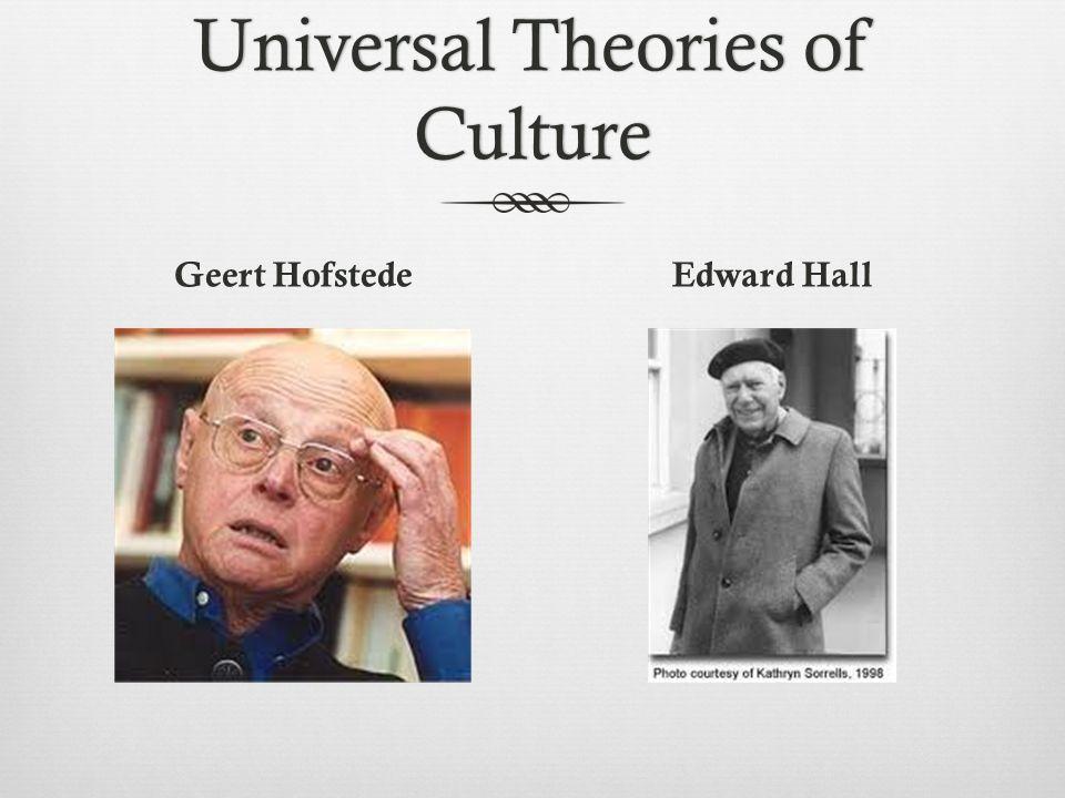 Universal Theories of Culture Geert HofstedeEdward Hall