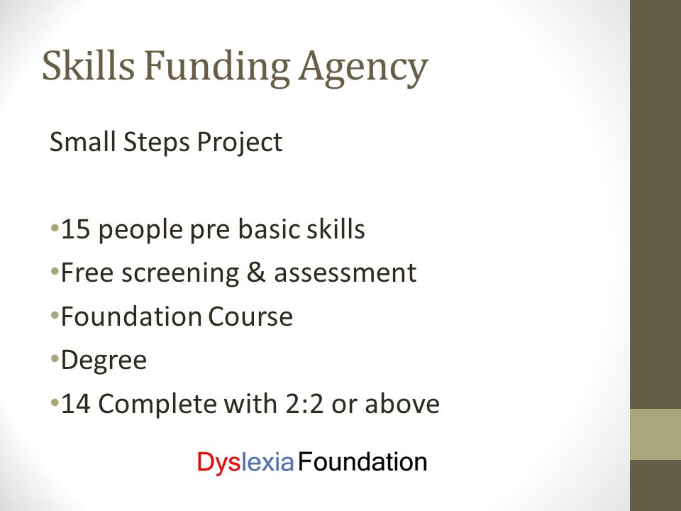 Engaging Socially Excluded adults Train advocates Advocate Network Free Dyslexia Computer Screening Free Dyslexia Adult Assessment Dyslexia Advice Information and Guidance Dyslexia Mentoring