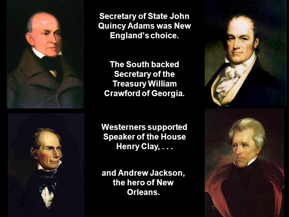 Secretary of State John Quincy Adams was New England's choice.