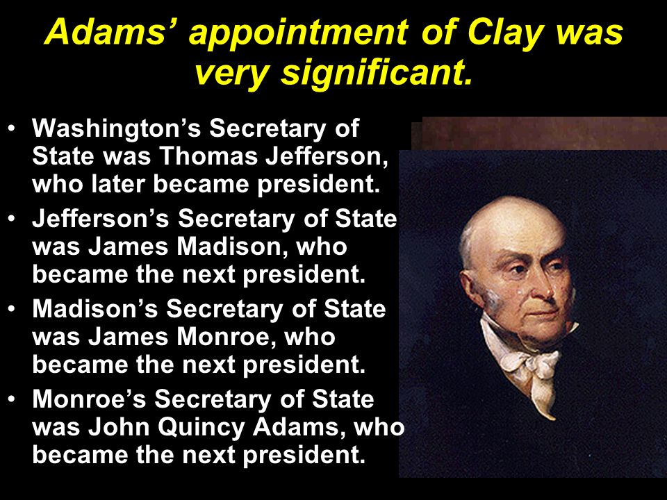 Adams' appointment of Clay was very significant.