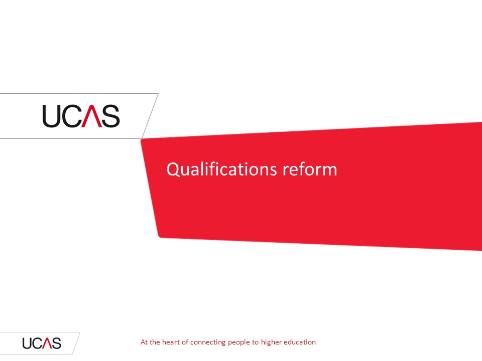 Qualifications reform At the heart of connecting people to higher education
