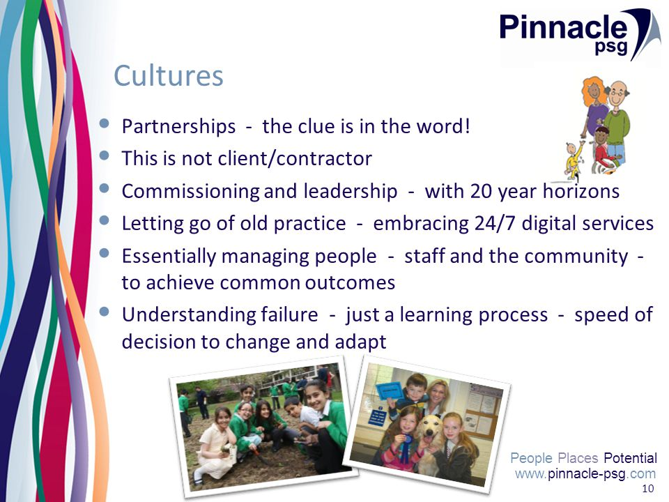 www.pinnacle-psg.com People Places Potential 10 Cultures Partnerships - the clue is in the word.