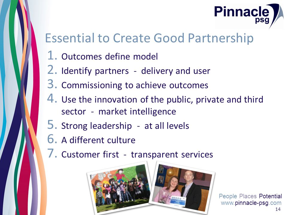 www.pinnacle-psg.com People Places Potential 14 Essential to Create Good Partnership 1.