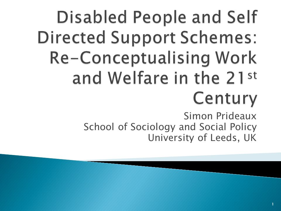 Simon Prideaux School of Sociology and Social Policy University of Leeds, UK 1