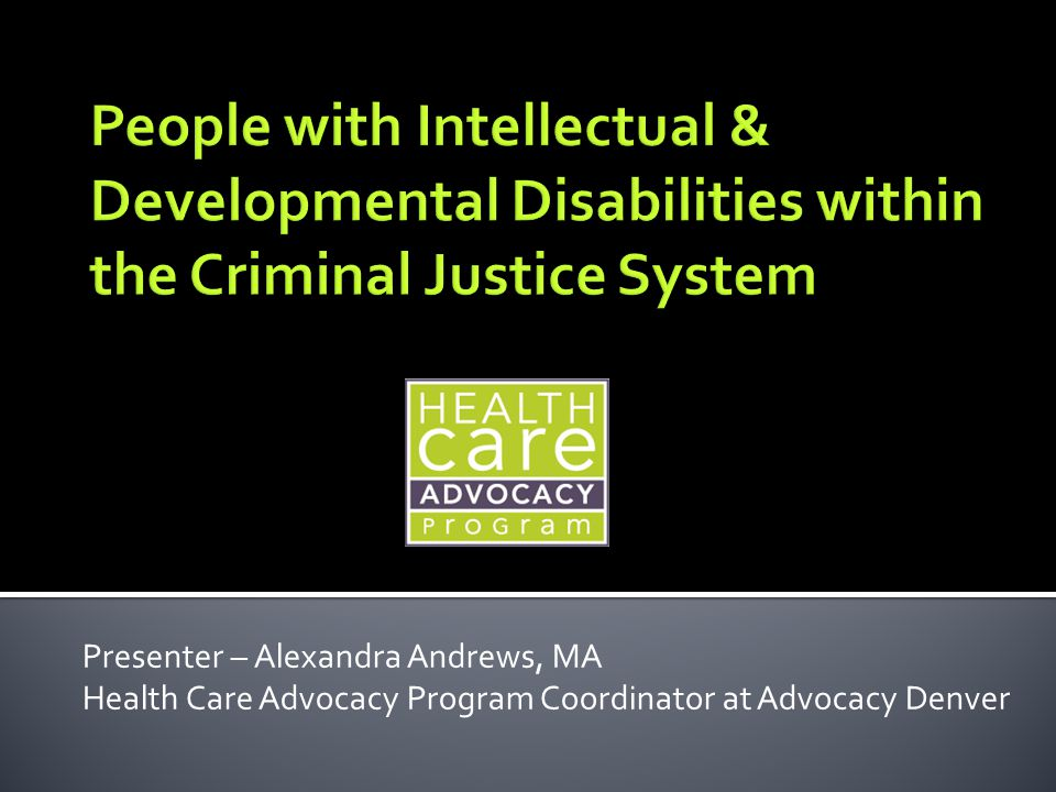 Presenter – Alexandra Andrews, MA Health Care Advocacy Program Coordinator at Advocacy Denver
