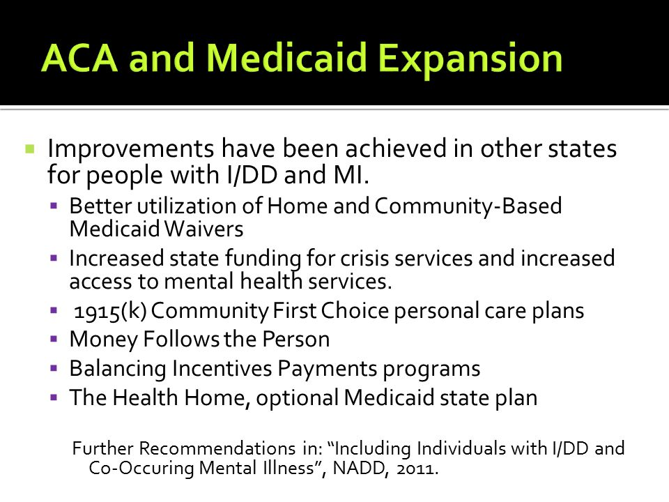  Improvements have been achieved in other states for people with I/DD and MI.