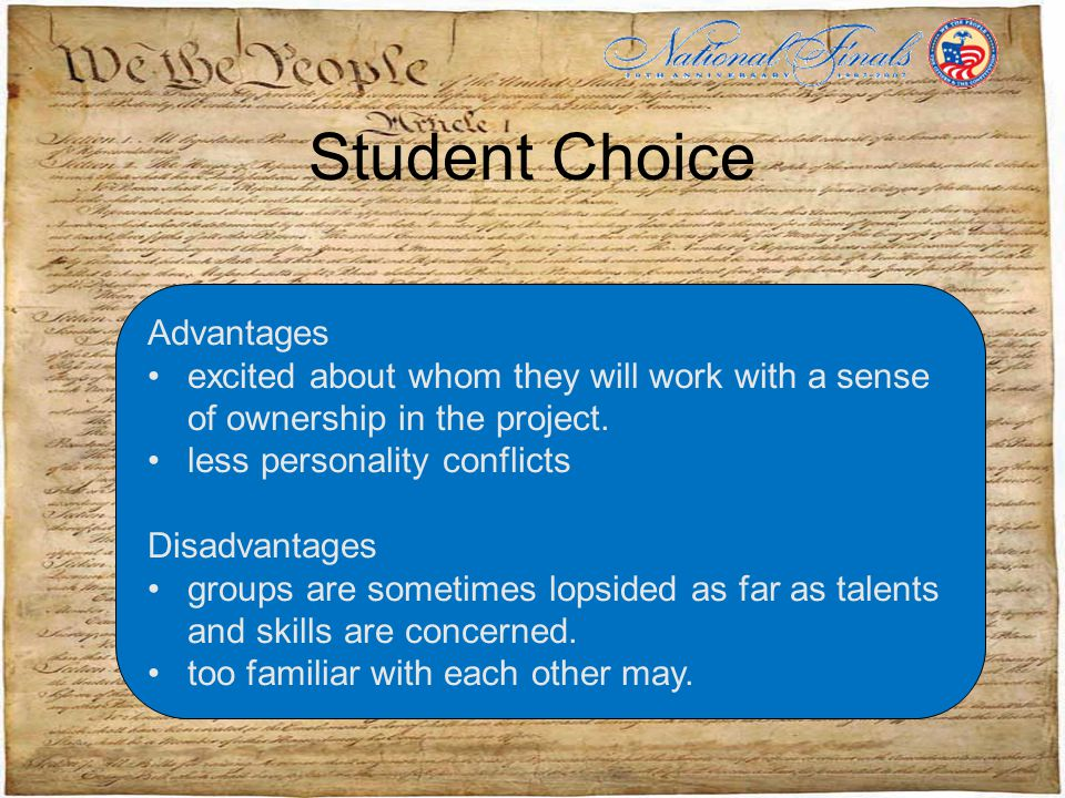 Student Choice Advantages excited about whom they will work with a sense of ownership in the project.