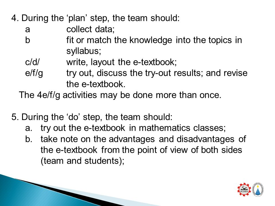 4. During the 'plan' step, the team should: a collect data; b fit or match the knowledge into the topics in syllabus; c/d/ write, layout the e-textboo