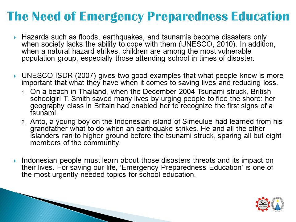  Hazards such as floods, earthquakes, and tsunamis become disasters only when society lacks the ability to cope with them (UNESCO, 2010).