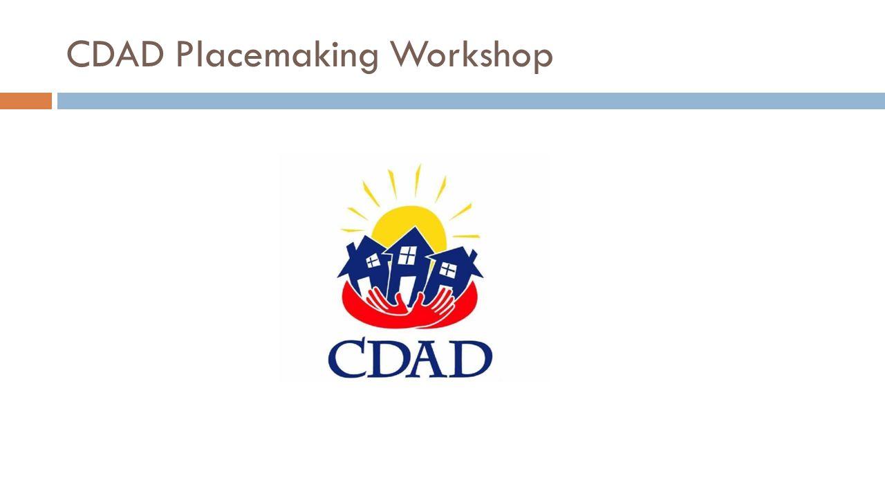 CDAD Placemaking Workshop