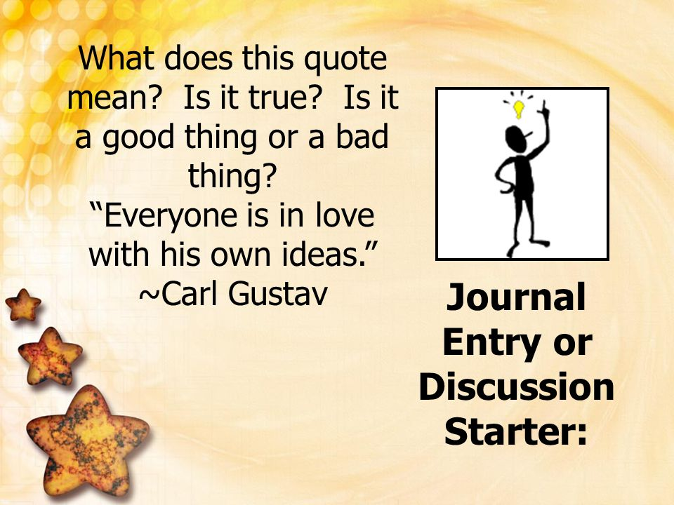 Journal Entry or Discussion Starter: What does this quote mean.