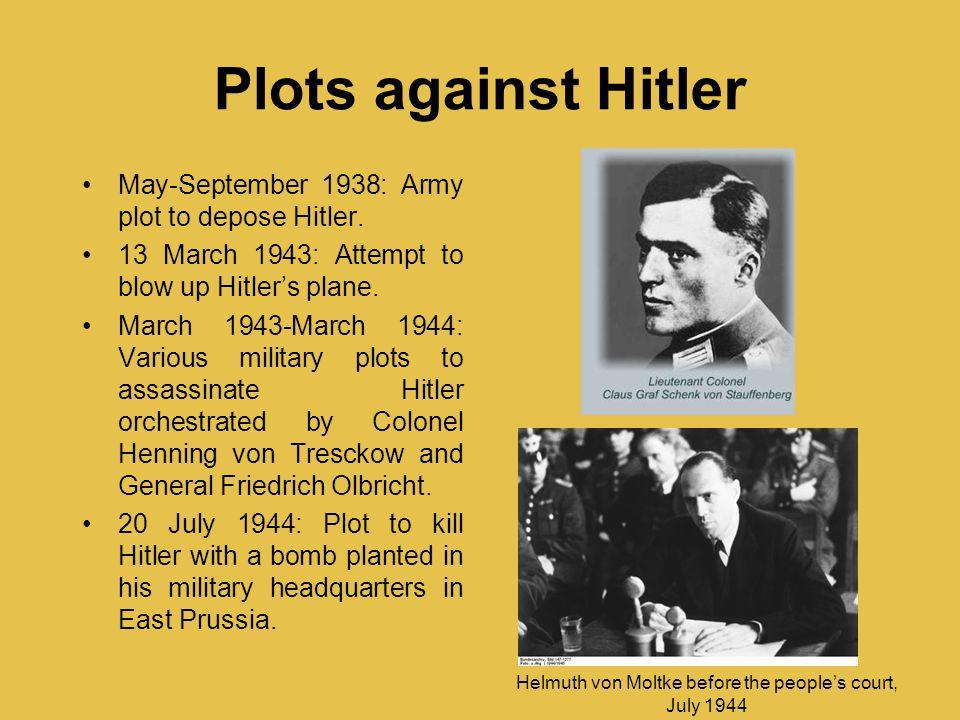 Plots against Hitler May-September 1938: Army plot to depose Hitler.