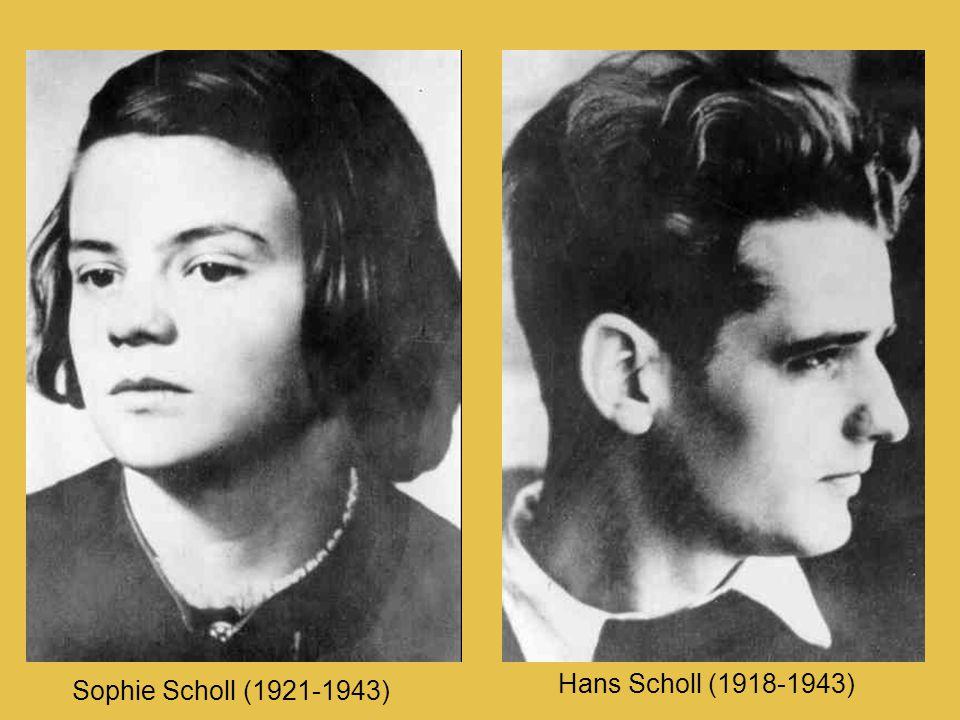 Sophie Scholl (1921-1943) Hans Scholl (1918-1943)